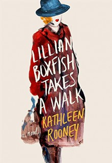 Lillian Boxfish Takes a Walk - Kathleen Rooney