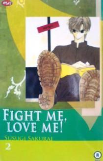 Fight Me, Love Me! Vol. 2 - Susugi Sakurai