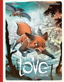 LOVE volume 2: THE FOX - Frédéric Brrémaud,Federico Bertolucci