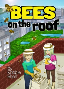 BEES ON THE ROOF - Robbie Shell