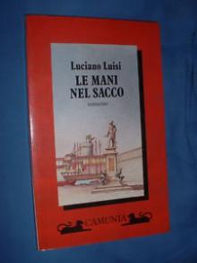 Le Mani Nel Sacco - Luciano Luisi