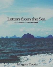 Letters from the Sea: Short stories from The Diving Bell - Magen Cubed