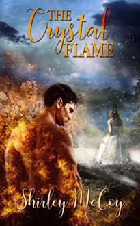 The Crystal Flame - Shirley Ponthieu McCoy