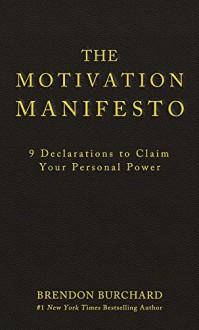The Motivation Manifesto - Brendon Burchard