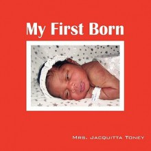 My First Born - Jacquitta Toney