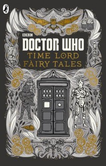 Doctor Who: Time Lord Fairytales - BBC Children's Books
