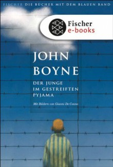 Der Junge im gestreiften Pyjama (German Edition) - John Boyne, Aus dem Englischen von Jakobeit, Brigitte, Gianni Conno
