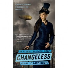Changeless (Parasol Protectorate, #2) - Gail Carriger