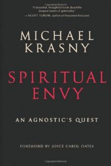 Spiritual Envy: An Agnostic's Quest - Michael Krasny