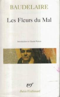 Les Fleurs du Mal - Charles Baudelaire, Claude Pichois
