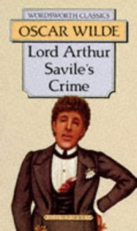 Lord Arthur Savile's Crime (Wordsworth Classics) - Oscar Wilde