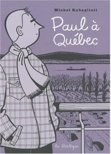 Paul à Québec - Michel Rabagliati