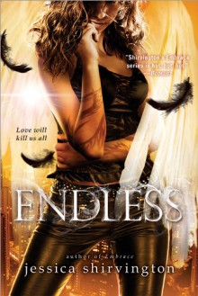 Endless (Embrace) - Jessica Shirvington