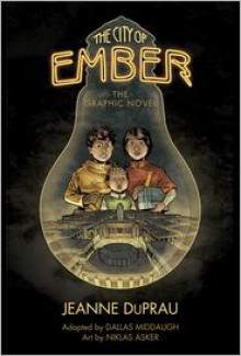 The City of Ember: The Graphic Novel - Dallas Middaugh,Niklas Asker,Jeanne DuPrau