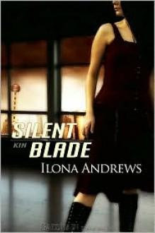 Silent Blade - Ilona Andrews