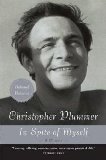In Spite of Myself: A Memoir - Christopher Plummer