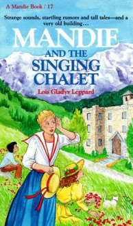 Mandie and the Singing Chalet - Lois Gladys Leppard