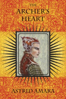 The Archer's Heart - Astrid Amara