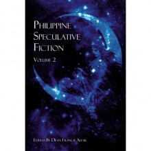 Philippine Speculative Fiction II - Dean Francis Alfar
