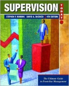 Supervision Today!, Fourth Edition - Stephen P. Robbins, David A. DeCenzo