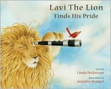 Lavi the Lion Finds His Pride - Linda Dickerson, Jennifer Rempel