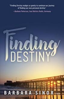 Finding Destiny - Barbara Sinor
