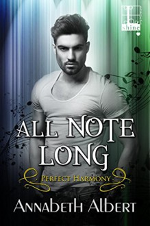 All Note Long (Perfect Harmony) - Annabeth Albert