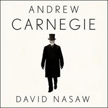 Andrew Carnegie - David Nasaw, Grover Gardner, LLC Gildan Media