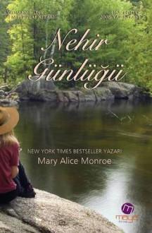 Nehir Günlüğü - Mary Alice Monroe, Özgür Ayten