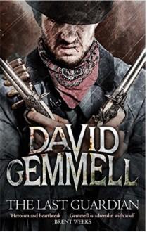 The Last Guardian (Jon Shannow Novel) - David Gemmell