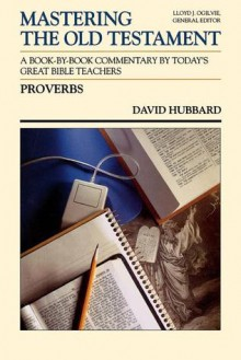 Proverbs (Mastering the Old Testament) - David Allan Hubbard