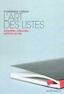 L'art des listes : Simplifier, organiser, enrichir sa vie - Dominique Loreau