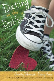 Dating on the Dork Side - Charity Tahmaseb, Darcy Vance