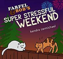 Farfel and Bob's Super Stressful Weekend (Bromance Cats Book 2) - Kendra Carmichael
