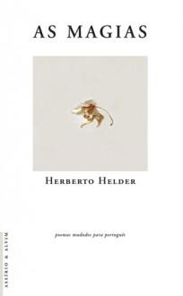 As Magias - Herberto Helder