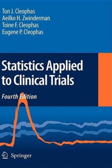 Statistics Applied to Clinical Trials - Ton Cleophas, Aeilko Zwinderman, Toine Cleophas