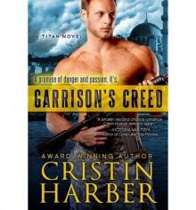 Garrison's Creed: Titan #2 - Cristin Harber