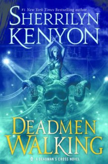 Deadmen Walking: A Deadman's Cross Novel - Sherrilyn Kenyon,Holter Graham