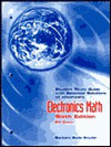 Electronics Math: Student Study Guide With Selected Solutions - Bill R. Deem
