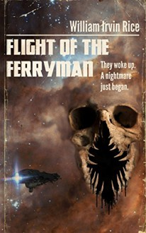 Flight of the Ferryman - William Irvin Rice
