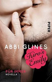Kiro's Emily - Für immer: Eine Rosemary Beach Novella - Lene Kubis, Abbi Glines, Heidi Lichtblau