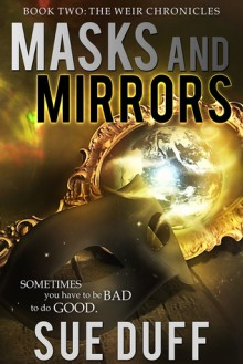 Masks and Mirrors (Book Two: The Weir Chronicles) - Sue Duff