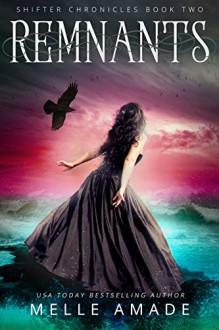 Remnants - Melle Amade