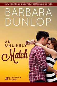 An Unlikely Match (The Match Series Book 1) - Barbara Dunlop