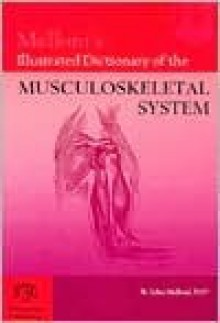 Melloni's Illustrated Dictionary of the Musculoskeletal System - Biagio John Melloni, June L. Melloni