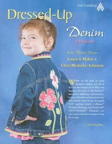 Dressed-Up Denim: 2 Projects! - Laurie Malm, Cheri Meineke-Johnson