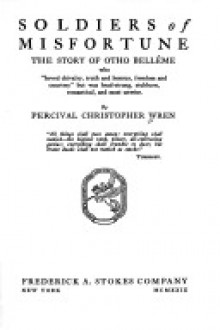 Soldiers of Misfortune: the Story of Otho Belleme - P.C. Wren