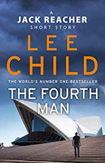 The Fourth Man: A Jack Reacher short story - Lee Child