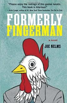 Formerly Fingerman: A Novel - Joe Nelms
