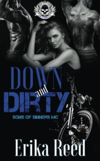 Down and Dirty (Sons of Sinners) (Volume 1) - Erika Reed